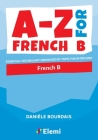 A-Z for French B: Essential vocabulary organized by topic for IB Diploma Cover Image