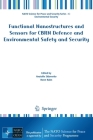 Functional Nanostructures and Sensors for Cbrn Defence and Environmental Safety and Security (NATO Science for Peace and Security Series C: Environmental) Cover Image