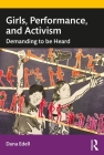 Girls, Performance, and Activism: Demanding to be Heard Cover Image