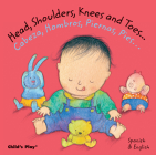 Head, Shoulders, Knees and Toes.../Cabeza, Hombros, Piernas, Pies... (Dual Language Baby Board Books- English/Spanish) Cover Image
