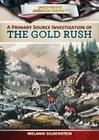 A Primary Source Investigation of the Gold Rush (Uncovering American History) Cover Image