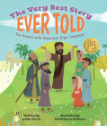 The Very Best Story Ever Told: The Gospel with American Sign Language Cover Image