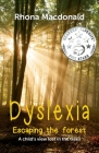 Dyslexia-Escaping The Forest: A child's view lost in the trees Cover Image