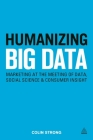 Humanizing Big Data: Marketing at the Meeting of Data, Social Science and Consumer Insight Cover Image