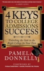 4 Keys to College Admissions Success: Unlocking the Gate to the Right College for Your Teen Cover Image