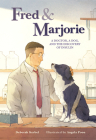 Fred & Marjorie: A Doctor, a Dog, and the Discovery of Insulin Cover Image