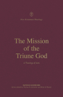 The Mission of the Triune God: A Theology of Acts (New Testament Theology) Cover Image