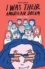 I Was Their American Dream: A Graphic Memoir Cover Image
