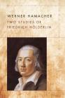 Two Studies of Friedrich Hölderlin (Meridian: Crossing Aesthetics) Cover Image