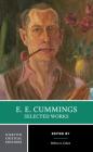 E. E. Cummings: Selected Works (Norton Critical Editions) Cover Image