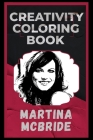 Martina McBride Creativity Coloring Book: An Entertaining Coloring Book for Adults Cover Image