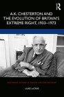 A.K. Chesterton and the Evolution of Britain's Extreme Right, 1933-1973 (Routledge Studies in Fascism and the Far Right) Cover Image