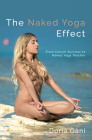 The Naked Yoga Effect: From Cancer Survivor to Yoga Teacher Cover Image