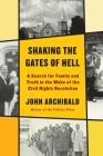 Shaking the Gates of Hell: A Search for Family and Truth in the Wake of the Civil Rights Revolution Cover Image