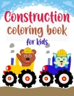 Construction Coloring Book For Kids: Construction Vehicles Coloring Book For Kids, Funny Colouring Book For Boys and Girls, Construction Coloring Book Cover Image