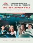 Driving Institute of America presents The Teen Driver's Bible: The Parents' Guide for Supporting Their Teen's Critical First Phase of Driving Cover Image