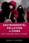 Environmental Pollution in China: What Everyone Needs to Know(r) Cover Image