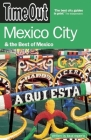 Time Out Mexico City: & the Best of Mexico (Time Out Mexico City & the Best of Mexico) Cover Image