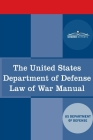 The United States Department of Defense Law of War Manual Cover Image