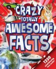 Crazy, Totally Awesome Facts Cover Image
