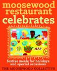 Moosewood Restaurant Celebrates: Festive Meals for Holidays and Special Occasions Cover Image