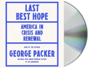 Last Best Hope: America in Crisis and Renewal Cover Image