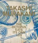 Takashi Murakami: The Octopus Eats Its Own Leg Cover Image
