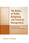 The Basics of Public Budgeting and Financial Management: A Handbook for Academics and Practitioners, 4th Edition Cover Image