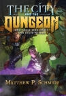 The City and the Dungeon: And Those Who Dwell and Delve Within Cover Image