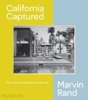 California Captured: Mid-Century Modern Architecture, Marvin Rand Cover Image