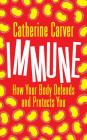 Immune: How Your Body Defends and Protects You Cover Image