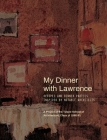 My Dinner with Lawrence: Recipes and Dinner Parties Inspired By Notable Architects Cover Image
