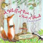 A Whiff of Pine, a Hint of Skunk: A Forest of Poems Cover Image