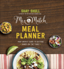 Mix-And-Match Meal Planner: Your Weekly Guide to Getting Dinner on the Table (Mix-And-Match Mama) Cover Image