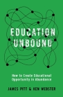 Education Unbound: How to Create Educational Opportunity in Abundance Cover Image