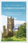 The Little Book of Cambridgeshire Cover Image