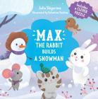 Max the Rabbit Builds a Snowman: Includes a Clever Puzzle (Clever Puzzle Books) Cover Image