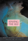 Sensing the Self: Women's Recovery from Bulimia Cover Image