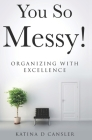 You So Messy! Cover Image