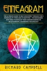Enneagram: The Ultimate Guide to Self Discovery through the 9 Personality Types and 27 Subtypes - For Beginners Who Wish to Devel Cover Image
