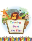 Coloring Book for Kids: An Activity Book for Toddlers and Preschool Kids Cover Image