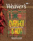 Overshot Is Hot! (Best of Weaver's) Cover Image