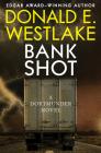 Bank Shot (Dortmunder Novels #2) Cover Image