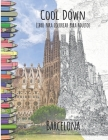Cool Down - Libro para colorear para adultos: Barcelona Cover Image