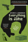 Everything Is Jake: A T. R. Softly Detective Novel Cover Image