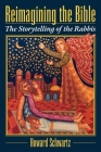 Reimagining the Bible: The Storytelling of the Rabbis Cover Image