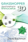 Grasshopper: Visual Scripting for Rhinoceros 3D Cover Image