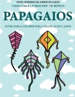 Livro para colorir para crianças de 2 anos (Papagaios): Este livro tem 40 páginas coloridas com linhas extra espessas para reduzir a frustração e melh Cover Image