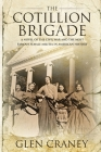 The Cotillion Brigade: A Novel of the Civil War and the Most Famous Female Militia in American History Cover Image