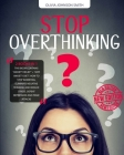 Stop Overthinking: (2 BOOKS IN 1) This Book Contains